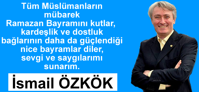 ismail-ozkok-ramazan-bayrami-mesaji.jpg